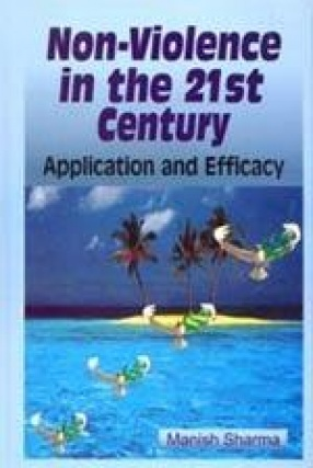 Non-Violence in the 21st Century: Application and Efficacy