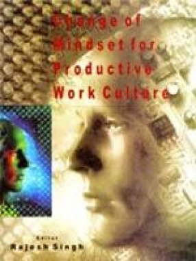 Change of Mindset for Productive Work Culture