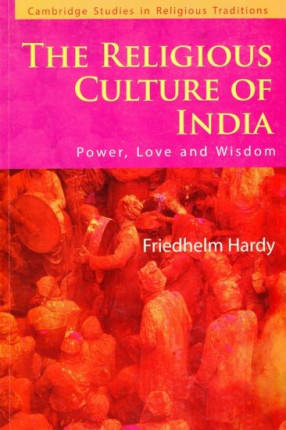 The Religious Culture of India- Power, Love and Wisdom