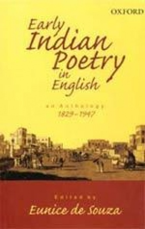 Early Indian Poetry in English: An Anthology 1829-1947