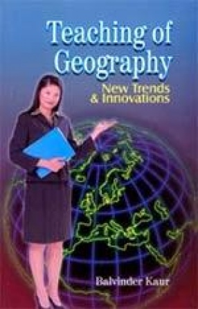 Teaching of Geography: New Trends and Innovations