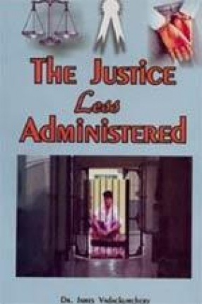 The Justice Less Administered