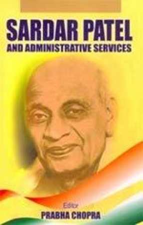 Sardar Patel and Administrative Services