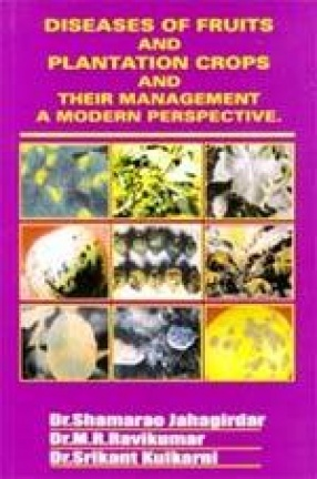 Diseases of Fruits and Plantation Crops and Their Management