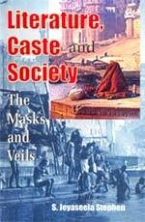 Literature, Caste and Society: The Masks and Veils