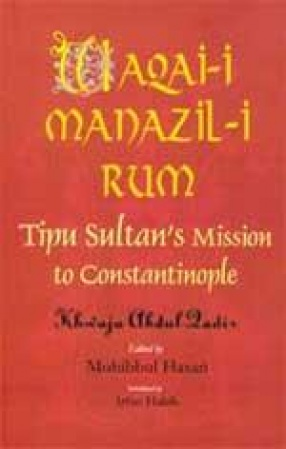 Waqai-i Manazil-i Rum: Tipu Sultan's Mission to Constantinople