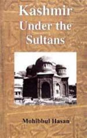 Kashmir Under the Sultans