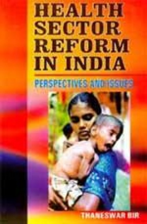 Health Sector Reform in India: Perspectives and Issues (In 2 Volumes)