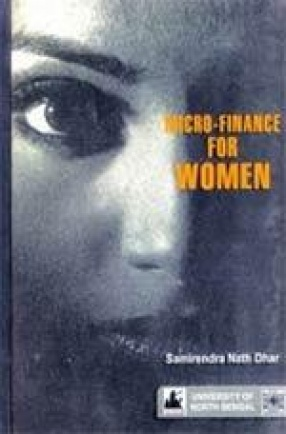 Micro-Finance for Women: Necessities, Systems and Perceptions