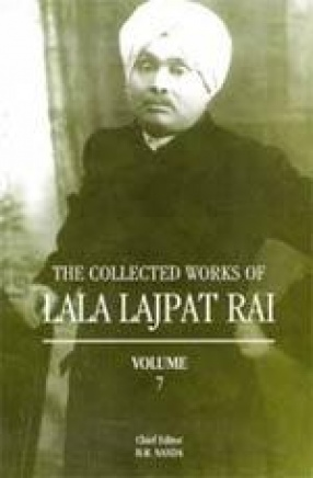 The Collected Works of Lala Lajpat Rai (Volume 7)
