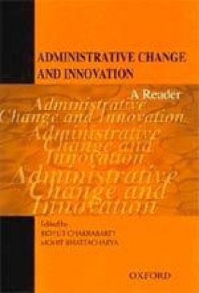 Administrative Change and Innovation: A Reader