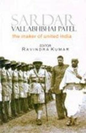 Sardar Vallabhbhai Patel: The Maker of United India