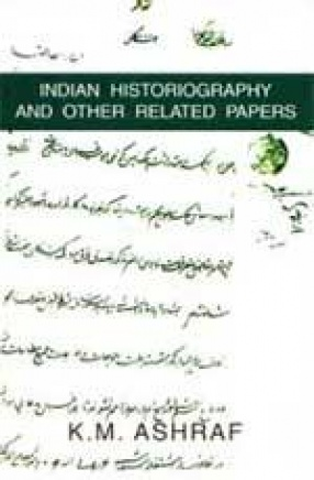 Indian Historiography and Other Related Papers