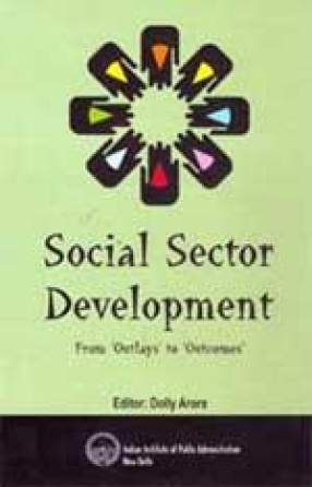 Social Sector Development: From Outlays to Outcomes