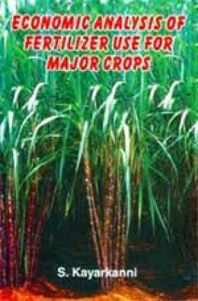 Economic Analysis of Fertilizer Use for Major Crops: Tamil Nadu
