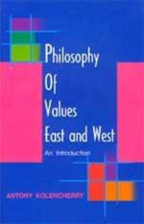 Philosophy of Values East and West: An Introduction