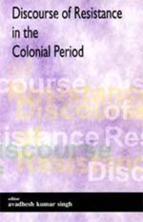 Discourse of Resistance in the Colonial Period