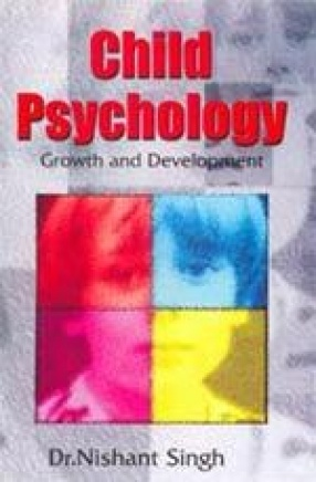 Child Psychology: Growth and Development