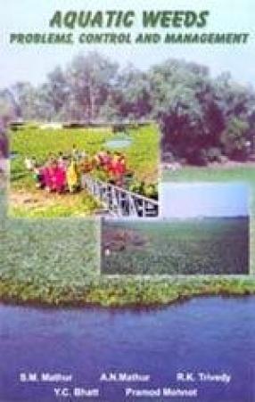 Aquatic Weeds: Problems, Control and Management