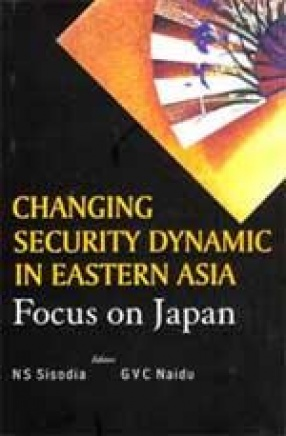 Changing Security Dynamic in Eastern Asia: Focus on Japan