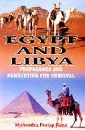 Egypt and Libya: Propaganda and Persuation for Survival