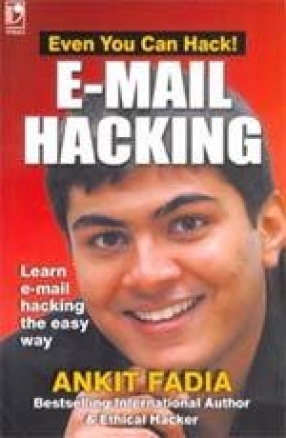 E-Mail Hacking: Even You Can Hack!