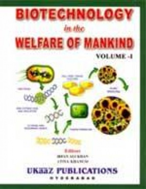 Biotechnology in the Welfare of Mankind (Volume 1)