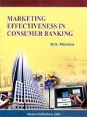 Marketing Effectiveness in Consumer Banking