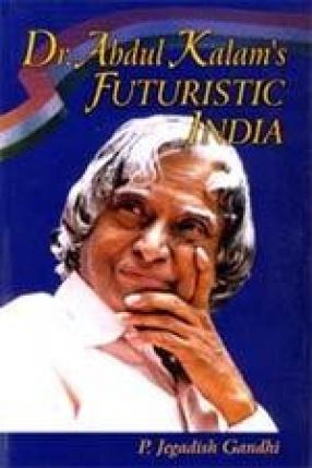 Dr. Abdul Kalam's Futuristic India