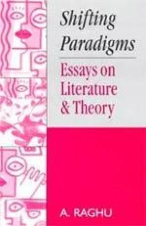 Shifting Paradigms: Essays on Literature & Theory