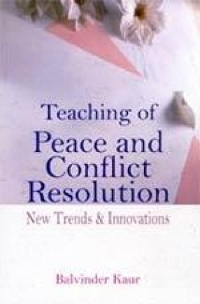 Teaching of Peace and Conflict Resolution: New Trends and Innovations