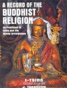 A Record of the Buddhist Religion: As Practised in India and the Malay Archipelago