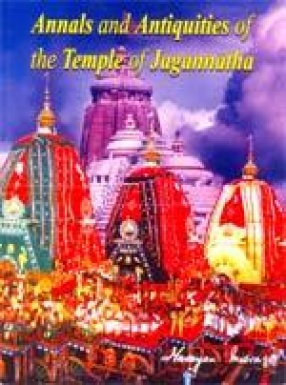 Annals and Antiquities of the Temple of Jagannatha