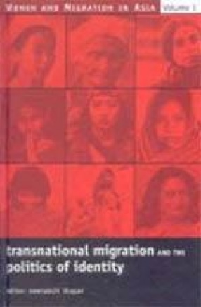 Women and Migration in Asia: Transnational Migration and the Politics of Identity (Volume I)