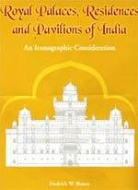 Royal Palaces, Residences and Pavilions of India