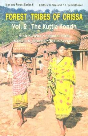 Forest Tribes of Orissa: The Kuttia Kondh (Volume 2)