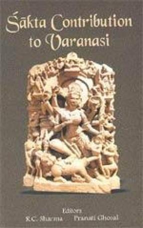 Sakta Contribution to Varanasi
