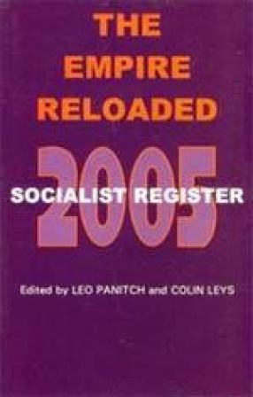 Socialist Register 2005: The Empire Reloaded