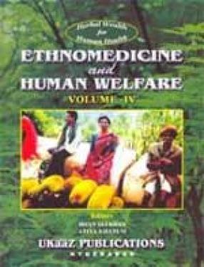 Ethnomedicine and Human Welfare (Volume IV)