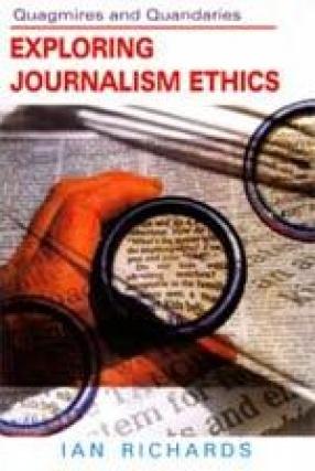 Quagmires and Quandaries: Exploring Journalism Ethics