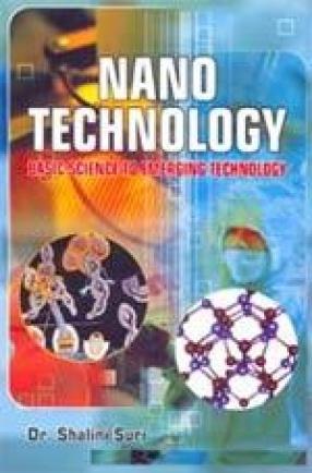 Nano Technology: Basic Science to Emerging Technology