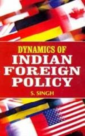 Dynamics of Indian Foreign Policy