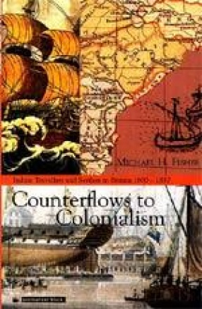 Counterflows to Colonialism: Indian Travellers and Settlers in Britain 1600-1857