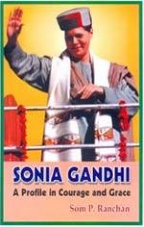 Sonia Gandhi: A Profile in Courage and Grace