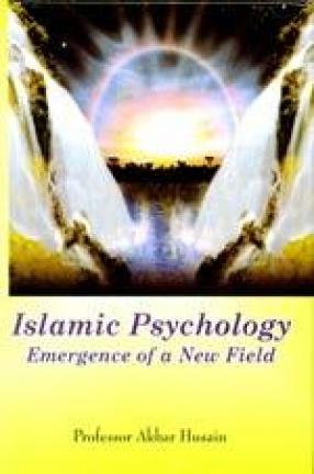 Islamic Psychology: Emergence of a New Field