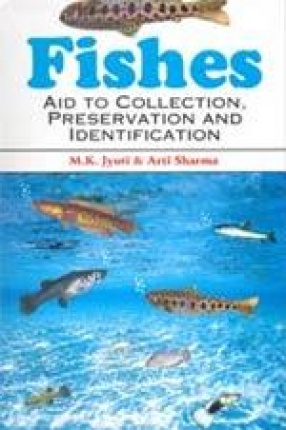 Fishes: Aid to collection, Preservation and Identification