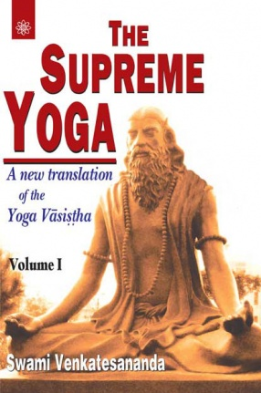 The Supreme Yoga: A New translation of the Yoga Vasistha (In 2 Volumes)