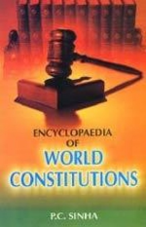 Encyclopaedia of World Constitutions (In 11 Volumes)