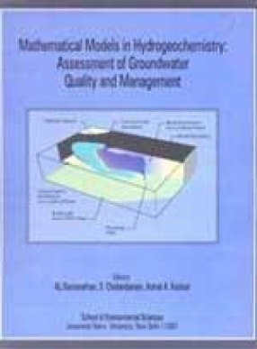 Mathematical Models in Hydrogeochemistry: Assessment of Groundwater Quality and Management