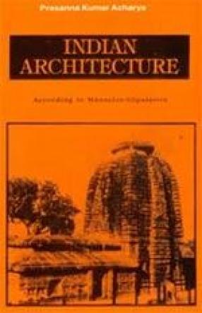 Indian Architecture: According to Mansara-Silpasastra